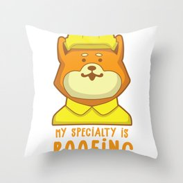 Roofer My Speciality is Roofing I Slater & Roofer Dog Gift product Throw Pillow
