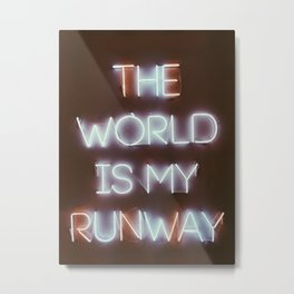 The World is my Runway (color) Metal Print