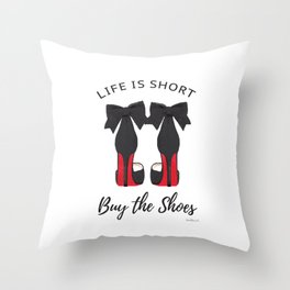 Life is short, buy the shoes, quote, Shoe art, shoe painting, shoe illustration, shoes Throw Pillow