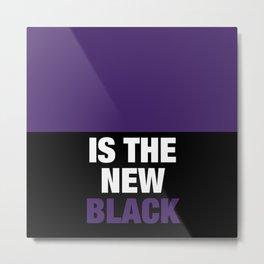Ultra Violet is the new Black Metal Print