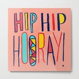 Hip Hip Hooray! Metal Print