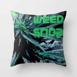 Weed Snob Throw Pillow