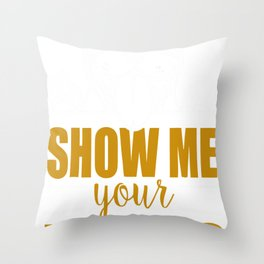 Funny Show Me Your Pitties Tshirt Throw Pillow