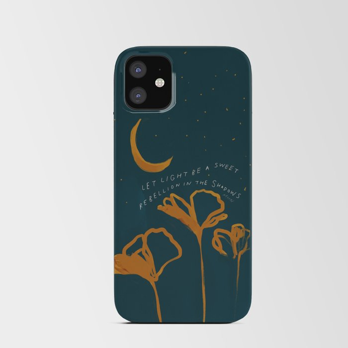 """""""Let Light Be A Sweet Rebellion In The Shadows"""" iPhone Card Case"""