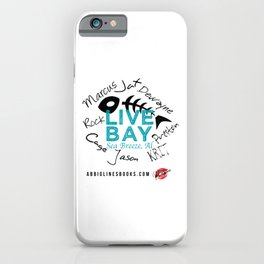 Live Bay Sea Breeze, AL iPhone Case
