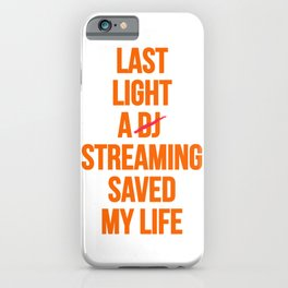 Dj gift, Last night a streaming saved my life. iPhone Case