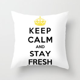 Keep Calm And Stay Fresh Throw Pillow