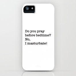 Do you pray before bedtime? iPhone Case