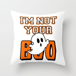 I'm Not Your Boo Halloween Throw Pillow