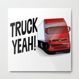 Truck Yeah Metal Print