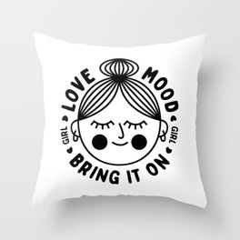 Love Mood - Girl - Bring it on Throw Pillow