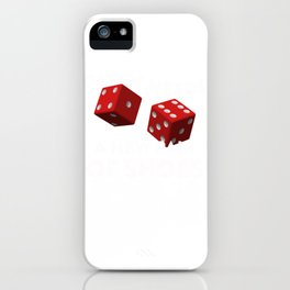 Daddy Needs A New Pair Of Shoes With Two Red Dice Cool Design iPhone Case