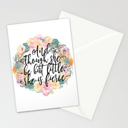 And though she be but little, she is fierce. Stationery Cards