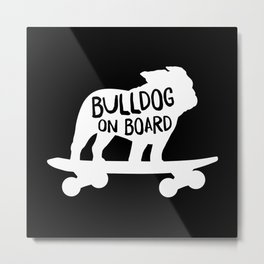 Bulldog on Board | Cool Skateboarding Dog Silhouette Metal Print