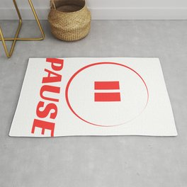 Wanted To Pause Time and Enjoy The Happenings Of Your Life? It's A Pause T-shirt Saying Pause Design Rug