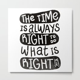 DO WHATS RIGHT Metal Print
