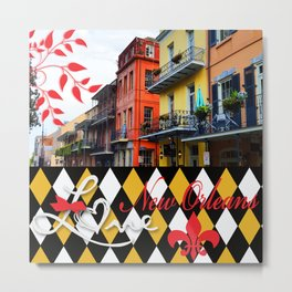 NEW ORLEANS:  LET THE GOOD TIMES ROLL!! Metal Print