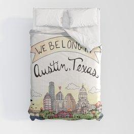 We Belong in Austin Comforters