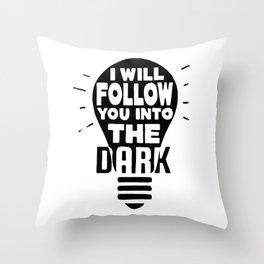 I Will Follow You Throw Pillow