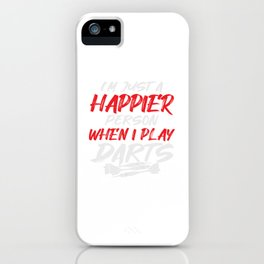 Darts I'm Just Happier Person When I Pplay Darts Gift iPhone Case