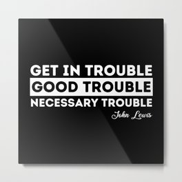 good trouble john lewis quote Metal Print