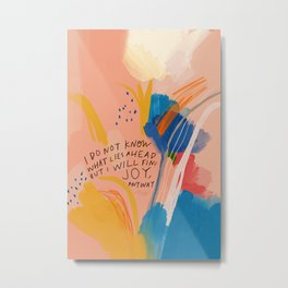 Find Joy. The Abstract Colorful Florals Metal Print