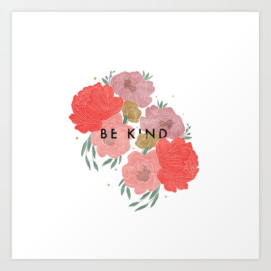 Be Kind + Florals by inkandlaurel