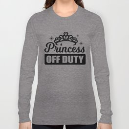 Princess Out of Service Pension Girlfriend Gift Long Sleeve T-shirt