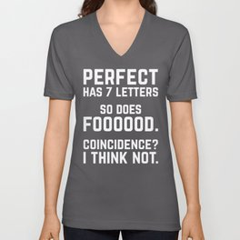 Perfect Food Funny Quote Unisex V-Neck