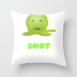 I Have A Cold It's Snot Funny Funny Snot Pun Throw Pillow