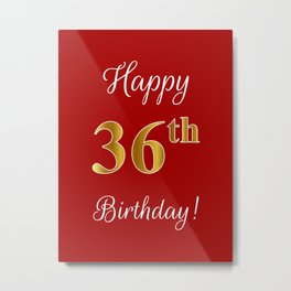 """Elegant """"Happy 36th Birthday!"""" With Faux/Imitation Gold-Inspired Color Pattern Number (on Red) Metal Print"""