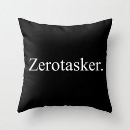 Zerotasker Throw Pillow