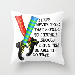 Girl Power Feminist Motivational Statement -  I Have Never Tried That Before Throw Pillow