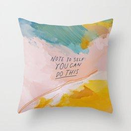 Note To Self: You Can Do This Throw Pillow