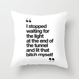 The Light at the End of the Tunnel black and white ink typography poster quote home decor bedroom Throw Pillow