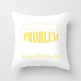 Problem Solver Helper Social Worker Gift  Throw Pillow