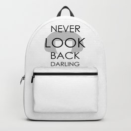 """NEVER LOOK BACK, DARLING..."" (Edna Mode faboulous quote) Backpack"