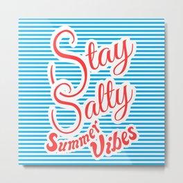Stay Salty, Summer Vibes (blue version) Metal Print