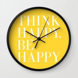 Think Happy. Be Happy. Wall Clock