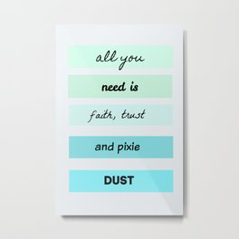 All You Need Is Motivational Quote Metal Print