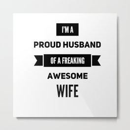 Wife,husband funny tshirt gift idea Metal Print