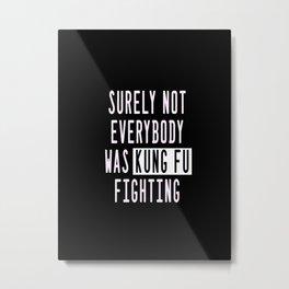 Kung fu fighting Metal Print