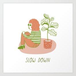 Slow Down Girl Art Print