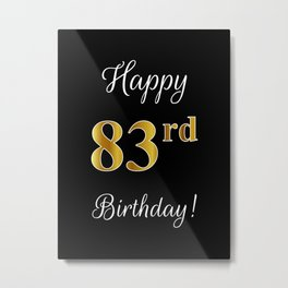 """Elegant """"Happy 83rd Birthday!"""" With Faux/Imitation Gold-Inspired Color Pattern Number (on Black) Metal Print"""
