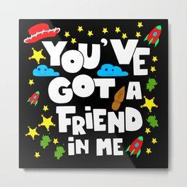 friend in me Metal Print
