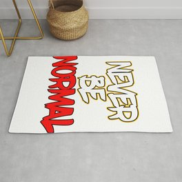 "Doesn't like being normal? you don't have to with this ""Never Be Normal"" tee made specially for you! Rug"