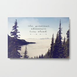 the greatest adventure- mountains Metal Print