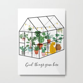 Good Things Grow Here Illustrated Quote Metal Print