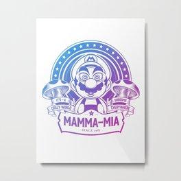 Mamma Mia Super Mario is-a Crazy Metal Print