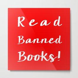 Read Banned Books!  Metal Print